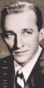 Bing! His Legendary Years, 1931 to 1957 [Box]