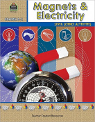 Teacher Created Resources TCR3664 Magnets and Electricity Gr 2-5