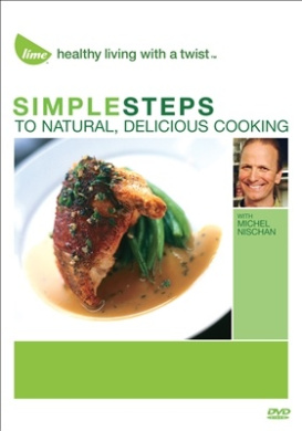 Simple Steps to Naturally, Delicious Cooking with Michael Nischan [Region 1]