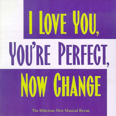I Love You, You're Perfect, Now Change [Original Cast Recording]