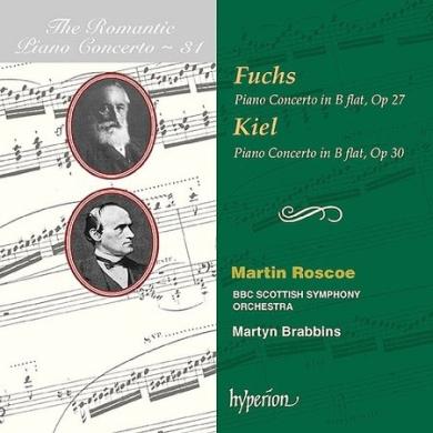 Fuchs: Piano Concerto, Op. 27; Kiel: Piano Concerto, Op. 30