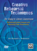 Alfred 00-24075 Creative Rehearsal Techniques for Today s Choral Classroom - Music Book [Region 2]