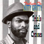 Trials & Crosses (A Tribute to Nitty Gritty) *