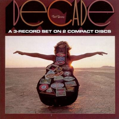 Decade The Very Best Of Neil Young 66-76