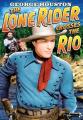 The Lone Rider - Lone Rider Crosses The Rio