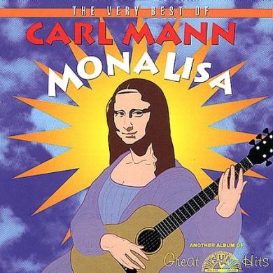 Mona Lisa: The Very Best of Carl Mann
