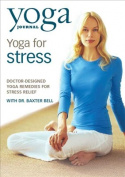 Yoga Journal's Yoga for Stress with Dr. Baxter Bell [Region 1]