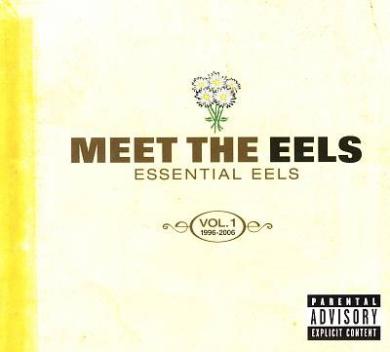 Meet the Eels: Essential Eels 1996-2006, Vol. 1 [PA] [Digipak]