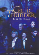 Celtic Thunder - Take Me Home [Region 1]