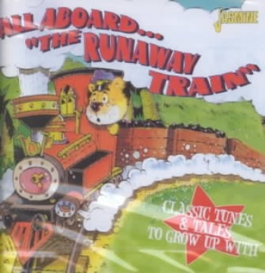 """All Aboard...""""The Runaway Train"""" -- Classic Tunes & Tales to Grow Up With"""