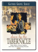Gaither Gospel Series - Down By The Tabernacle [Region 1]