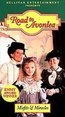 Road to Avonlea - Misfits & Miracles
