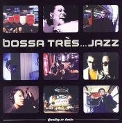 Bossa Tres...Jazz