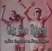 Girls Gone Raunchy [Parental Advisory]