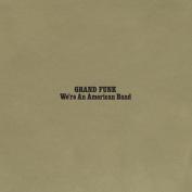 We're an American Band [Bonus Tracks] [Remaster]