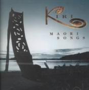 Maori Songs / Kiri Te Kanawa