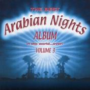 Best Arabian Nights Album in the World...Ever!, Vol. 3