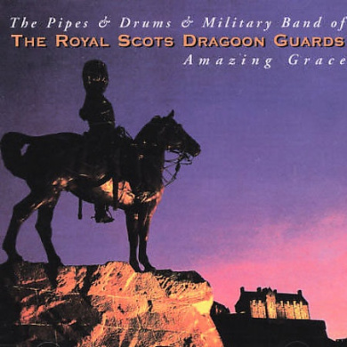 The Pipes & Drums & Military Band of the Royal Scots Dragoon Guards: Amazing Grace