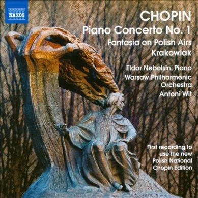 Chopin: Piano Concerto No. 1; Fantasia on Polish Airs; Krakowiak