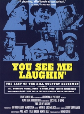You See Me Laughin' - The Last of the Hill Country Bluesmen