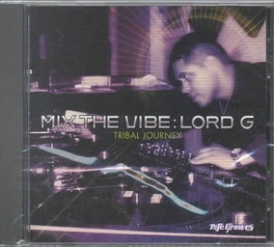 Mix the Vibe: Lord G Tribal Journey
