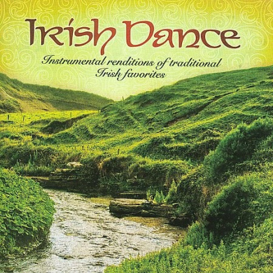 Irish Dance: Instrumental Renditions of Traditional Irish Favorites