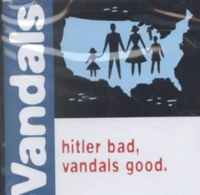 Hitler, Bad Vandals, Good