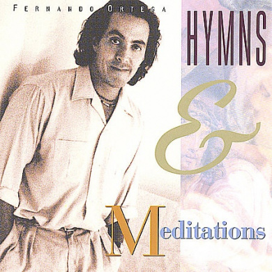 FERNANDO ORTEGA - HYMNS & MEDITATIONS