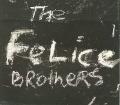 The Felice Brothers [Digipak]