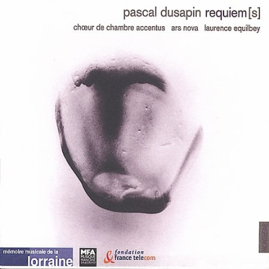 Dusapin:  Requiem[s] / Laurence Equilbey, Accentus, Ars Nova