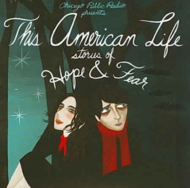 This American Life: Stories of Hope and Fear