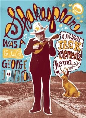 Cowboy Jack Clement - Shakespeare Was A Big George Jones Fan [Region 1]