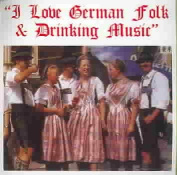 I Love German Folk & Drinking Music