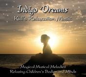 Indigo Dreams Kids Relaxation Music: [Audio]