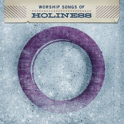 Worship Songs of Holiness