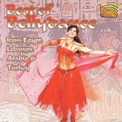 Best of Bellydance From Egypt, Lebanon, Arabia & Turkey