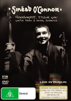 Sinead O'Connor: Goodnight, Thank You, You've Been a Lovely Audience - Live In Dublin