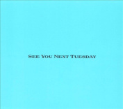 See You Next Tuesday [Blue Cover]