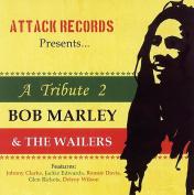 A Tribute 2 Bob Marley & The Wailers
