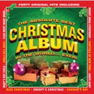The Absolute Best Christmas Album in the World... Ever!, Various ...