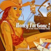 Honey I'm Gone