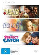 Tristan And Isolde / Ever After / Perfect Catch