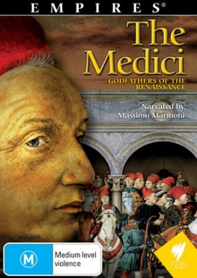 Empires - The Medici Family: Godfathers Of The Renaissance