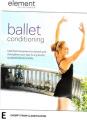 Element: Ballet Conditioning [Region 4]