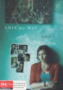 Love My Way: Series 3 [Region 4]