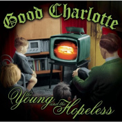 Good Charlotte Young And The Hopeless