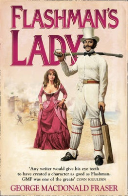 Flashman's Lady (The Flashman Papers, Book 3) (The Flashman Papers)