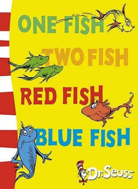 One Fish, Two Fish, Red Fish, Blue Fish: Blue Back Book (Dr. Seuss - Blue Back Book) (Dr. Seuss - Blue Back Book)