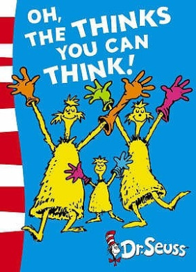 Oh, The Thinks You Can Think!: Green Back Book (Dr. Seuss - Green Back Book) (Dr. Seuss - Green Back Book)