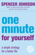 One Minute For Yourself (The One Minute Manager)